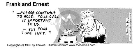 Cartoonist Bob Thaves Tom Thaves  Frank and Ernest 1996-08-26 call is important to us