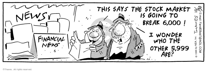 Cartoonist Bob Thaves Tom Thaves  Frank and Ernest 1996-10-30 Financial Market