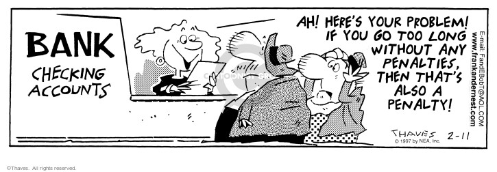 Comic Strip Bob Thaves Tom Thaves  Frank and Ernest 1997-02-11 bank depositor