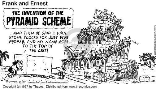 Comic Strip Bob Thaves Tom Thaves  Frank and Ernest 1997-08-17 pyramid scheme