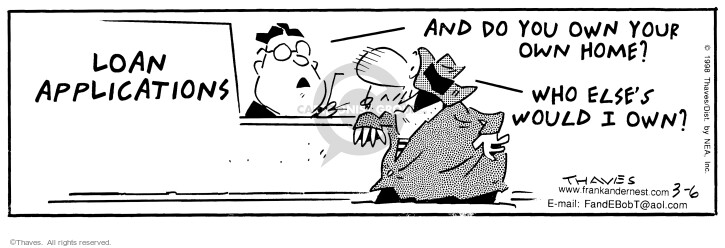 Comic Strip Bob Thaves Tom Thaves  Frank and Ernest 1998-03-06 loan officer