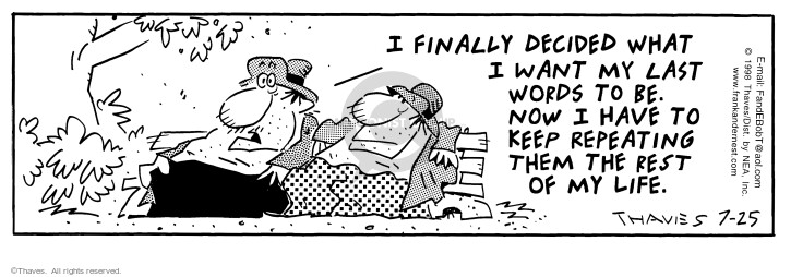 Comic Strip Bob Thaves Tom Thaves  Frank and Ernest 1998-07-25 last word
