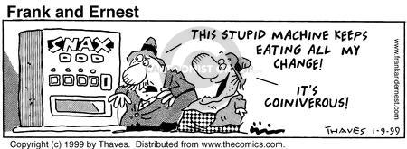 Comic Strip Bob Thaves Tom Thaves  Frank and Ernest 1999-01-09 change