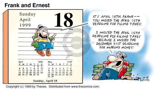 Comic Strip Bob Thaves Tom Thaves  Frank and Ernest 1999-04-18 tax deadline