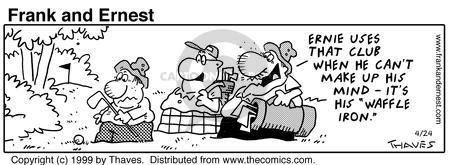 Comic Strip Bob Thaves Tom Thaves  Frank and Ernest 1999-04-24 indecision