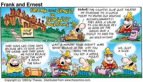 Comic Strip Bob Thaves Tom Thaves  Frank and Ernest 1999-07-04 today