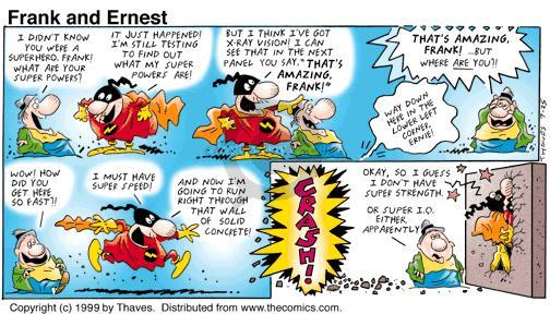 Comic Strip Bob Thaves Tom Thaves  Frank and Ernest 1999-07-25 x-ray