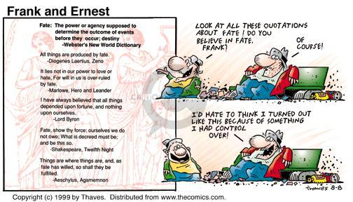 Comic Strip Bob Thaves Tom Thaves  Frank and Ernest 1999-08-08 circumstance