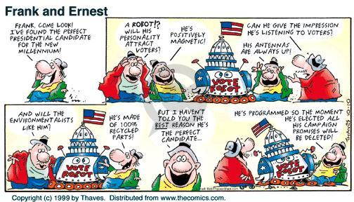 Cartoonist Bob Thaves Tom Thaves  Frank and Ernest 1999-10-10 campaign promise