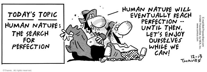 Comic Strip Bob Thaves Tom Thaves  Frank and Ernest 1999-12-13 effort