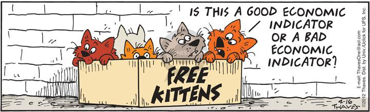 Free Kittens.  Is this a good economic indicator or a bad economic indicator?