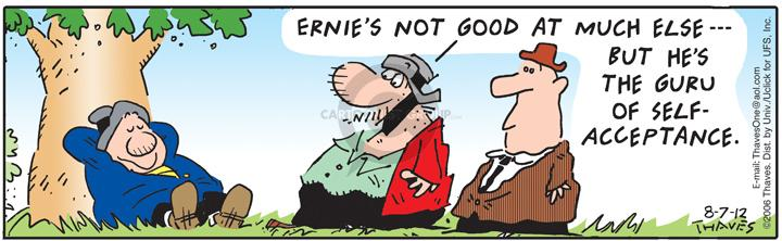 Ernies not good at much else--- but hes the guru of self-acceptance.  (Published originally on August 24, 2006.)