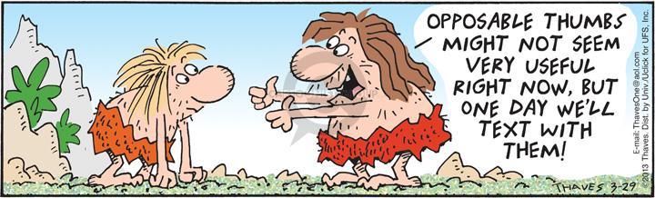 Cartoonist Bob Thaves Tom Thaves  Frank and Ernest 2013-03-29 opposable
