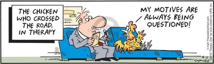 Cartoonist Bob Thaves Tom Thaves  Frank and Ernest 2013-04-11 chicken