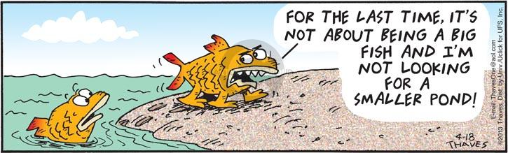 Comic Strip Bob Thaves Tom Thaves  Frank and Ernest 2013-04-17 fish
