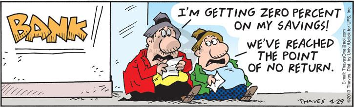 Comic Strip Bob Thaves Tom Thaves  Frank and Ernest 2013-04-29 savings