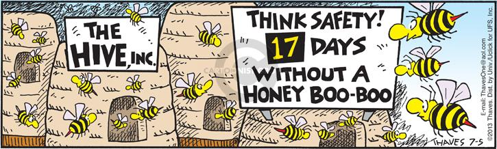 The Hive, Inc.  Think safety!  17 days without a honey boo-boo.