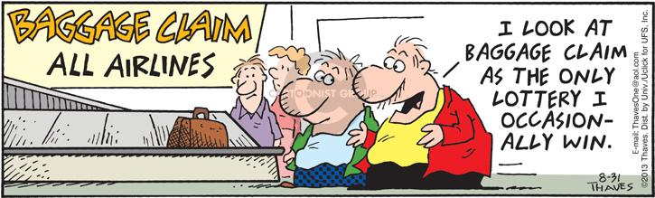 Comic Strip Bob Thaves Tom Thaves  Frank and Ernest 2013-08-31 baggage claim