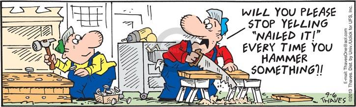Comic Strip Bob Thaves Tom Thaves  Frank and Ernest 2013-09-06 construction