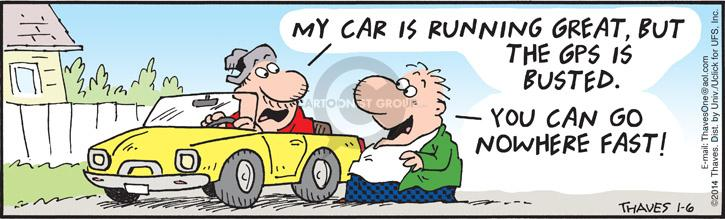 Comic Strip Bob Thaves Tom Thaves  Frank and Ernest 2014-01-06 car driver