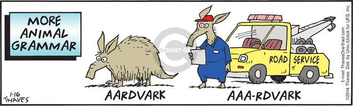 More Animal Grammar.  Aardvark. AAA-rdvark.  Road Service.