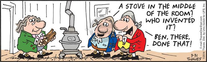Comic Strip Bob Thaves Tom Thaves  Frank and Ernest 2014-03-31 stove