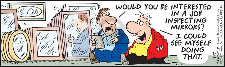 Comic Strip Bob Thaves Tom Thaves  Frank and Ernest 2014-05-07 reflection