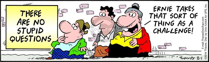 Cartoonist Bob Thaves Tom Thaves  Frank and Ernest 2014-08-01 challenge
