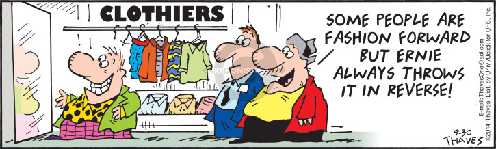 Comic Strip Bob Thaves Tom Thaves  Frank and Ernest 2014-09-30 apparel
