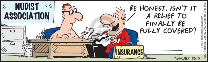 Comic Strip Bob Thaves Tom Thaves  Frank and Ernest 2014-12-15 insurance