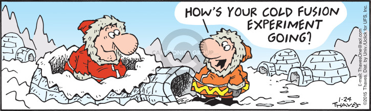 Comic Strip Bob Thaves Tom Thaves  Frank and Ernest 2015-01-24 igloo