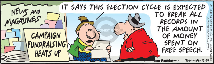 Comic Strip Bob Thaves Tom Thaves  Frank and Ernest 2015-03-19 campaign finance
