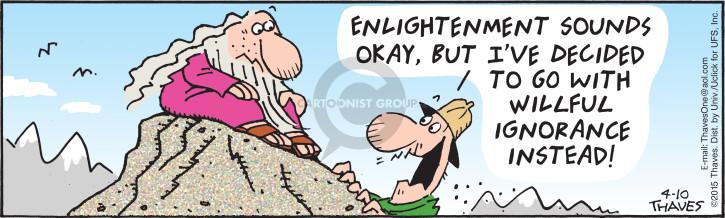 Cartoonist Bob Thaves Tom Thaves  Frank and Ernest 2015-04-10 philosophy