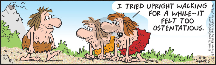 Cartoonist Bob Thaves Tom Thaves  Frank and Ernest 2015-08-06 caveman