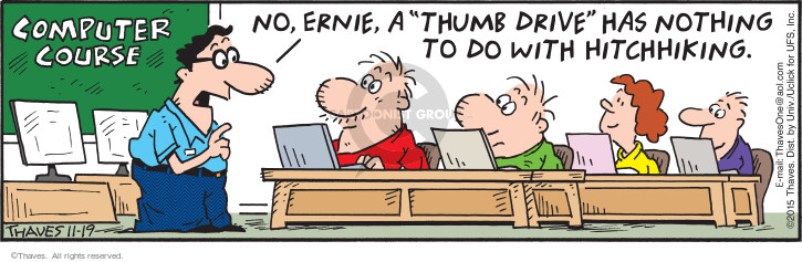 Cartoonist Bob Thaves Tom Thaves  Frank and Ernest 2015-11-19 computer storage