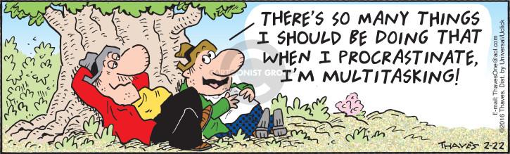 Comic Strip Bob Thaves Tom Thaves  Frank and Ernest 2016-02-22 procrastinate