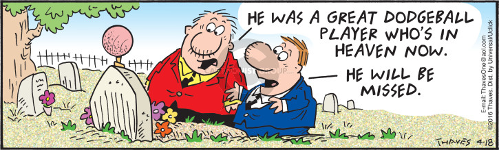 Cartoonist Bob Thaves Tom Thaves  Frank and Ernest 2016-04-18 heaven