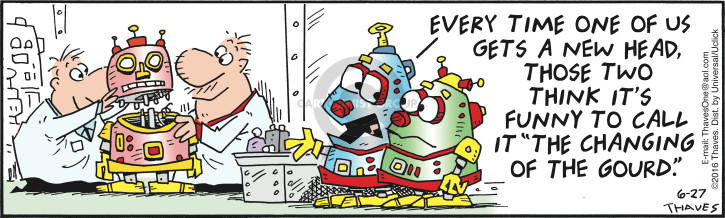 Comic Strip Bob Thaves Tom Thaves  Frank and Ernest 2016-06-27 robot