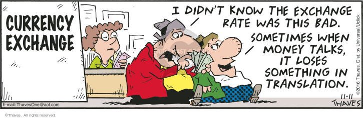 Comic Strip Bob Thaves Tom Thaves  Frank and Ernest 2016-11-11 currency