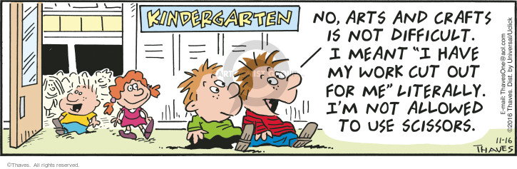 Cartoonist Bob Thaves Tom Thaves  Frank and Ernest 2016-11-16 literal