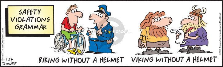 Safety Violations Grammar.  Biking without a helmet.  Viking without a helmet.
