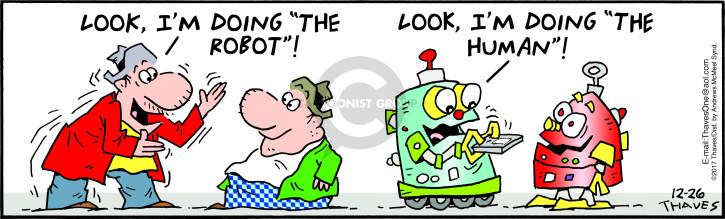 "Look, Im doing ""The Robot.""  Look, Im doing ""The Human."""