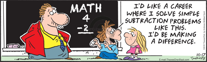 Comic Strip Bob Thaves Tom Thaves  Frank and Ernest 2018-10-17 math student