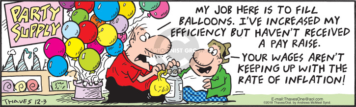 Party Supply.  My job here is to fill balloon.  Ive increased my efficiency but havent received a pay raise.  Your wages arent keeping with the rate of inflation!