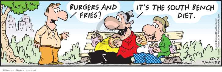 Burgers and fries?  Its the South Bench diet.