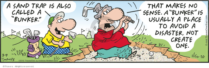 Comic Strip Bob Thaves Tom Thaves  Frank and Ernest 2019-03-09 golf