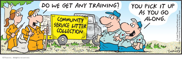 Community Service Litter Collection.  Do we get any training?  You pick it up as you go along.