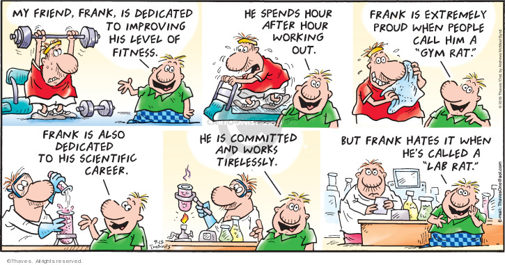Comic Strip Bob Thaves Tom Thaves  Frank and Ernest 2019-09-15 weightlifting
