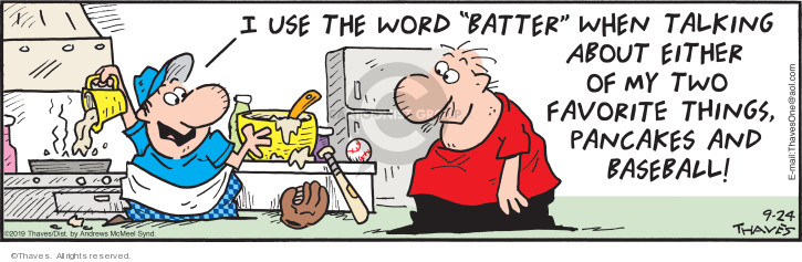 "I use the word ""batter"" when talking about either of my two favorite things, pancakes and baseball!"