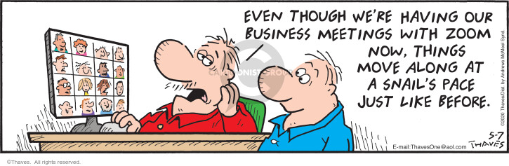 Comic Strip Bob Thaves Tom Thaves  Frank and Ernest 2020-05-07 business meeting